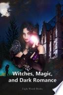 Witches  Magic  and Dark Romance
