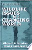 Wildlife Issues in a Changing World  Second Edition