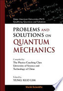 Problems and Solutions on Quantum Mechanics