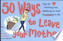 50 Ways to Leave Your Mother