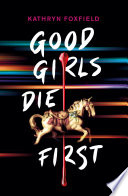 Good Girls Die First Book PDF