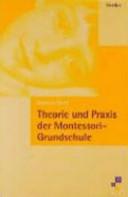 Theorie und Praxis der Montessori-Grundschule