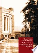 Die Architektur der Krematorien im Deutschen Reich, 1878-1918