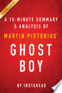 Ghost Boy by Martin Pistorius      A 15 minute Summary   Analysis