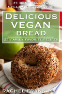 Delicious Vegan Bread Cookbook