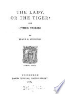 The lady  or the tiger  And other stories  Author s ed