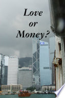 For Love Or Money? : ...