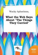 Wacky Aphorisms  What the Web Says about the Things They Carried
