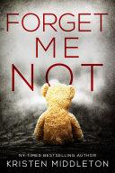 Forget Me Not (A Psychological Suspense Thriller)