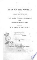 Around the World a Narrative of a Voyage in the East India Squadron  Under Commodore George C  Read by an Officer of the U  S  Navy
