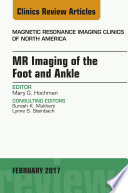 Mr Imaging Of The Foot And Ankle An Issue Of Magnetic Resonance Imaging Clinics Of North America
