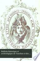 Bulletin historique et arch  ologique de Vaucluse et des d  partm  nts limitrophes