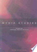 Media Studies Institutions Theories And Issues