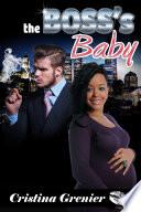 The Boss s Baby  A BWWM Billionaire Pregnancy Romance