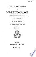 Lettres lyonnaises, ou correspondances sur divers points d'histoire et de littérature