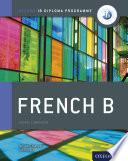 Oxford IB Diploma Programme: French B Course Book Companion
