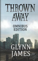 Thrown Away (Omnibus Edition) : the world has died, one man goes...