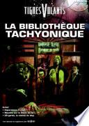 La Bibliothèque tachyonique - Intégrale cahiers 1 à 3