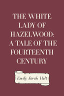 download ebook the white lady of hazelwood: a tale of the fourteenth century pdf epub