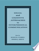 Social and Cognitive Approaches to Interpersonal Communication