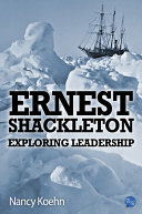 Ernest Shackleton  Exploring Leadership