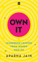Own It Leadership Lessons From Women Who Do