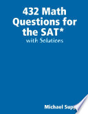 432 Math Questions For The Sat With Solutions book