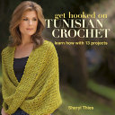 Get Hooked On Tunisian Crochet : is a generations-old needlework technique...