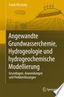 Angewandte Grundwasserchemie  Hydrogeologie und hydrogeochemische Modellierung