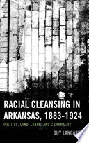 Racial Cleansing in Arkansas  1883   1924