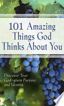 101 Amazing Things God Thinks about You Facts And Reflections About What God
