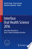 Interface Oral Health Science 2016