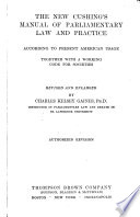 The New Cushing s Manual of Parliamentary Law and Practice  According to Present American Usage