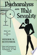 Psychoanalysis and Male Sexuality Please Visit Www Rowmanlittlefield Com