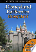 Disneyland Kalifornien Reisef  hrer