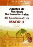 Agentes de residuos medioambientales del ayuntamiento de madrid. Test y supuestos prácticos grupo ii (parte específica)
