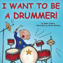 I Want to Be a Drummer