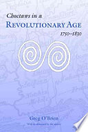 Choctaws in a Revolutionary Age  1750 1830