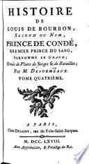 Histoire De Louis De Bourbon, Second Du Nom, Prince De Condé, Premier Prince Du Sang, Surnommé Le Grand