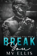 Break You An Enemies To Lovers College Bully Romance