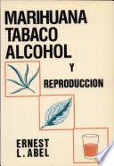 Marihuana Tabaco Alcohol Y Reproducci N