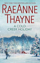 A Cold Creek Holiday : in new york times bestselling author raeanne...