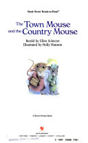 The town mouse and the country mouse Each Other They Find They Prefer