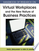 Handbook Of Research On Virtual Workplaces And The New Nature Of Business Practices : issues surrounding the influx of information technology...