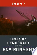 Inequality  Democracy  and the Environment