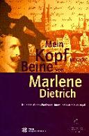 Mein Kopf und die Beine von Marlene Dietrich