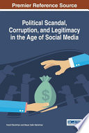Political Scandal  Corruption  and Legitimacy in the Age of Social Media