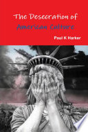 The Desecration of American Culture