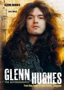 Glenn Hughes  The Autobiography