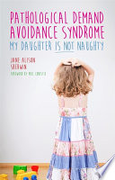 Pathological Demand Avoidance Syndrome   My Daughter is Not Naughty